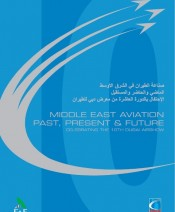 Middle East Aviation � Past, Present & Future, Celebrating the 10th Dubai Airshow