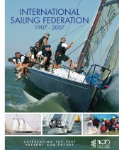 International Sailing Federation, 1907~2007 - Celebrating Past, Present & Future